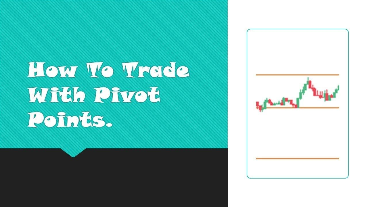 How To Trade With Pivot Points Investing Learning Chart