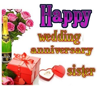 happy wedding anniversary to sister