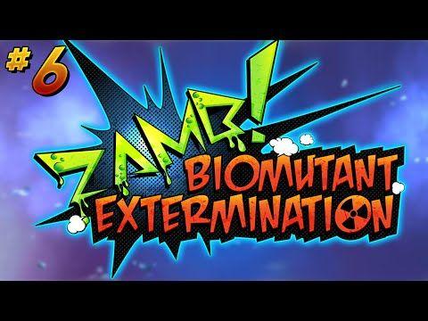 ZAMB! Biomutant Extermination - Part 6
