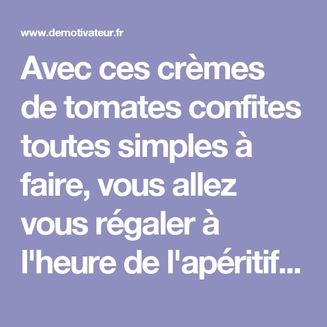 Avec ces crèmes de tomates confites toutes simples à faire, vous allez vous régaler à l'heure de l'apéritif ! Accompagnées de fromage de chèvre frais, c'est un vrai régal !