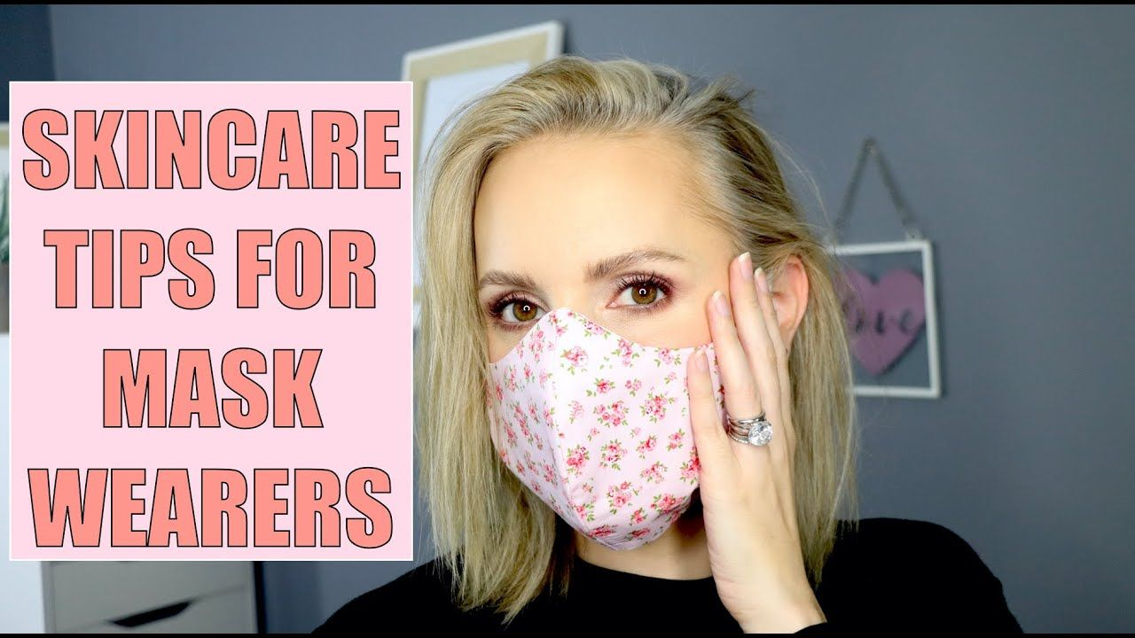 Skincare Tips For Mask Wearers Youtube In 2020 Skin Care Mask Tips