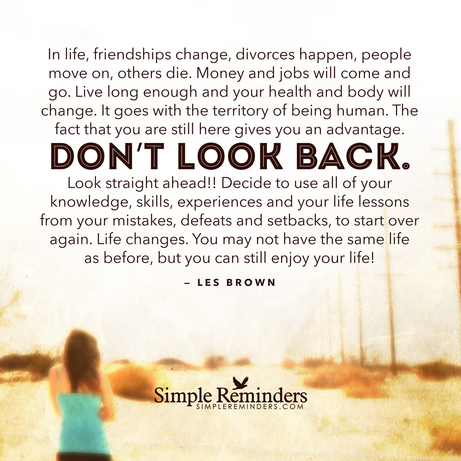 Do Not Look Back In Life, Friendships Change, Divorces Happen, People Move  On