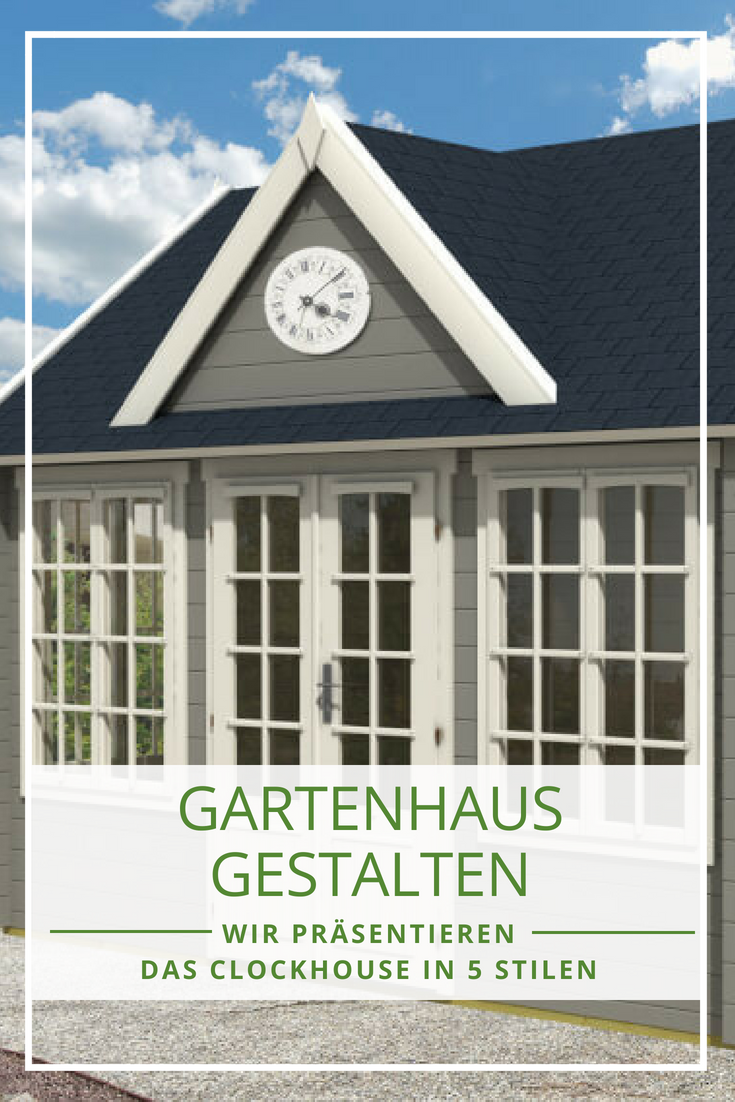 gartenhaus gestalten: 1 clockhouse, 5 stile | gartenhaus selber