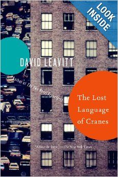 The Lost Language of Cranes: A Novel (Paperback) by David Leavitt Bloomsbury USA (June 3, 2014) Language: English ISBN-10: 1620407027 ISBN-13: 978-1620407028