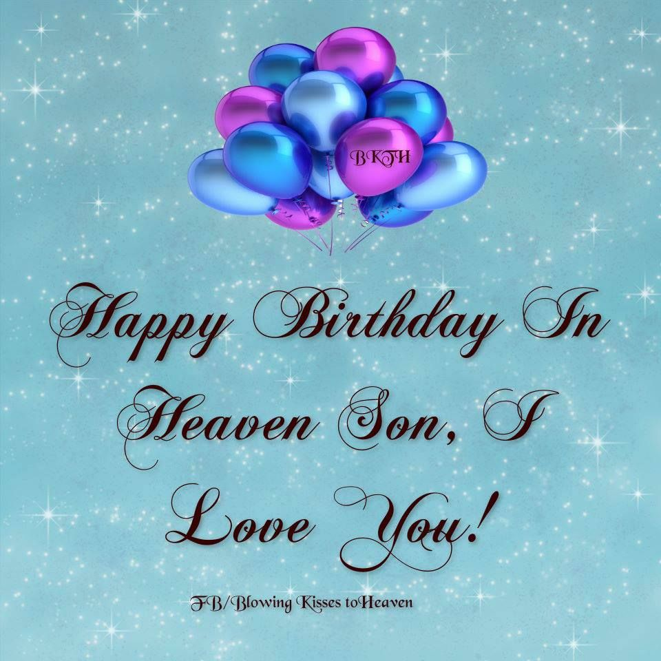 Happy Birthday to my son in Heaven Birthday in heaven