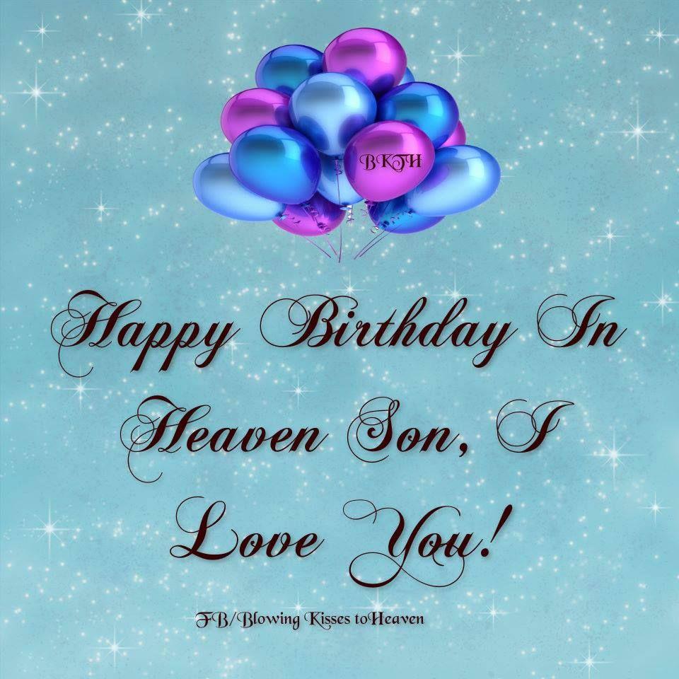 Happy Birthday to my son in Heaven Birthday in heaven