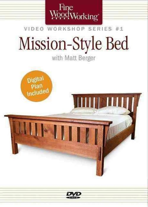 New Fine Woodworking Video Workshop Series Mission Style Bed By Matt Berger Dv Mission Style Beds Fine Woodworking Mission Style