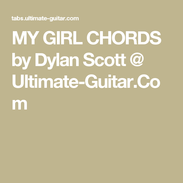 MY GIRL CHORDS by Dylan Scott @ Ultimate-Guitar.Com | Ukulele Stuff ...