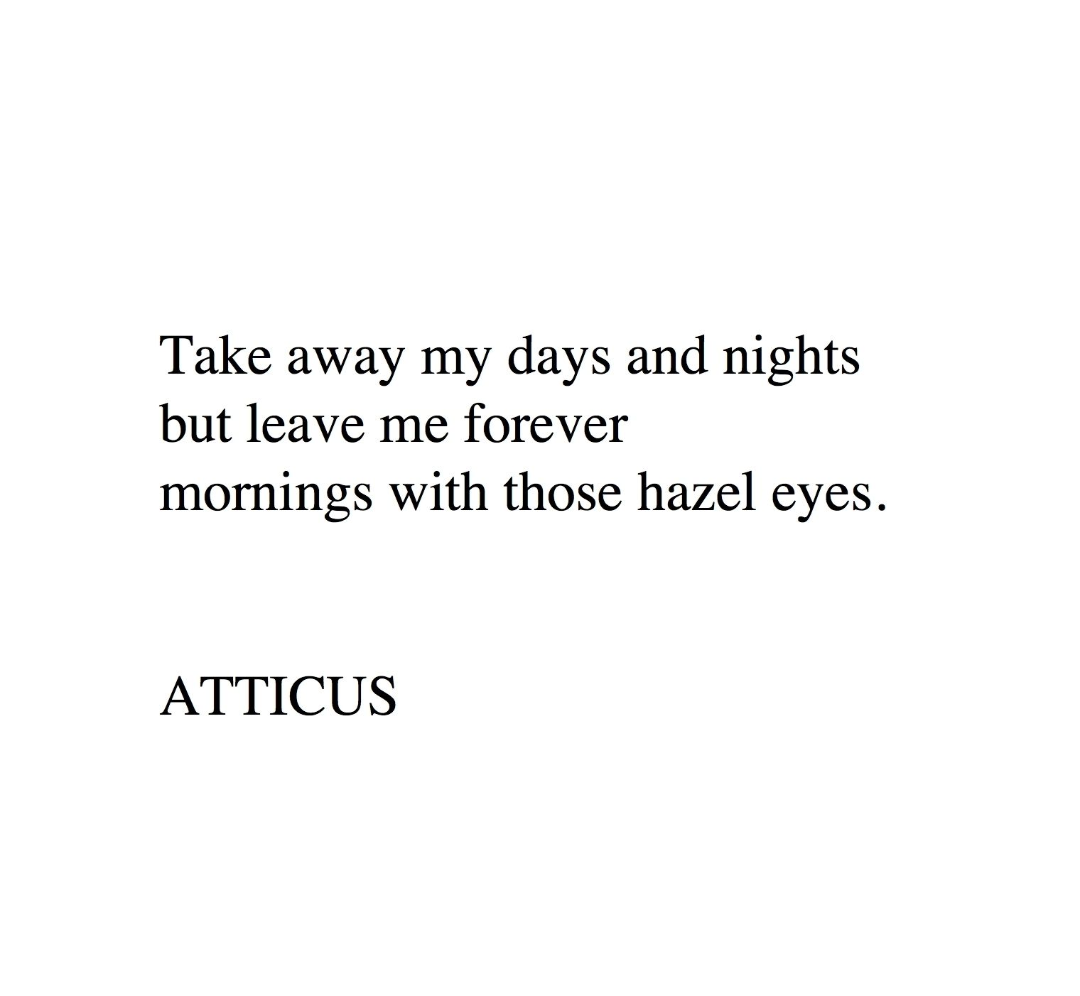Hazel Eyes Atticuspoetry Atticus Loveherwild Pretty Eyes