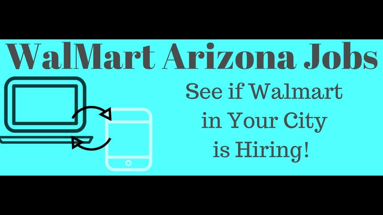 Walmart Az Job Openings Today S List Is Huge Job Opening Job
