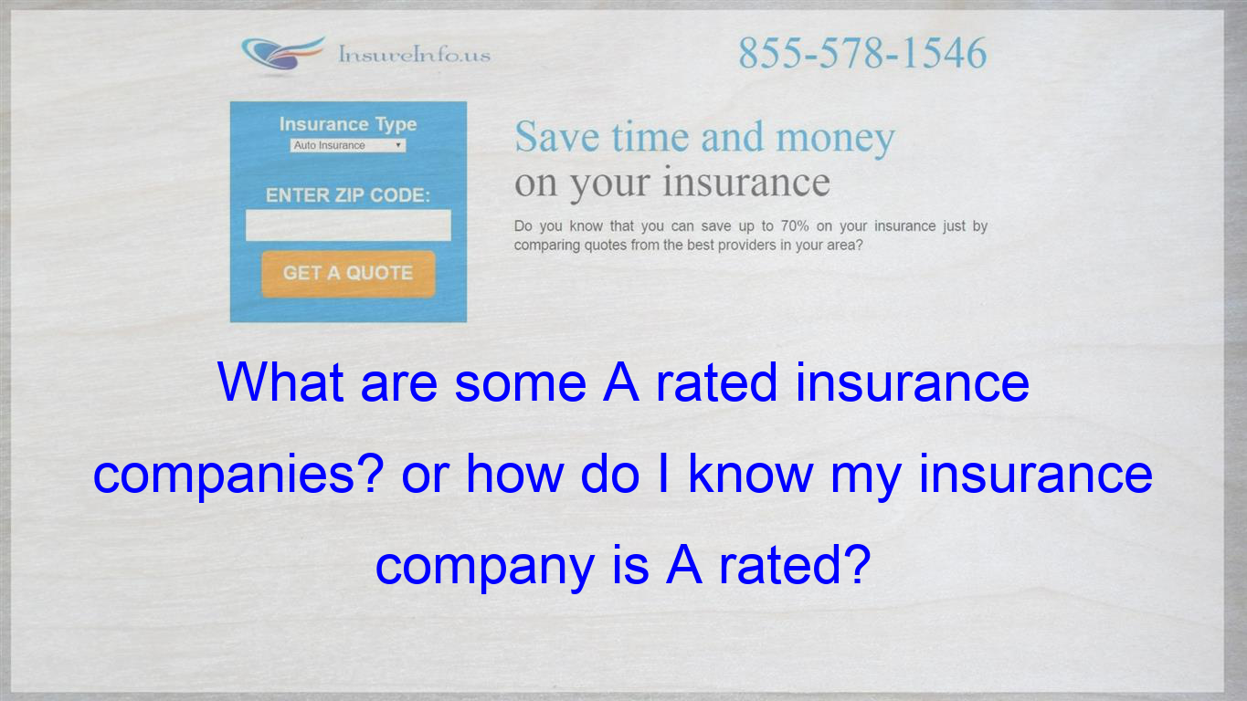 Is Their Website That Shows A Rated Insurance Companies I Use A