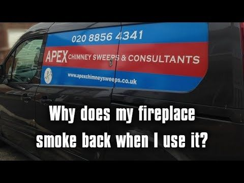 Why Does My Fireplace Smoke Back Apex Chimneys Of London Explains