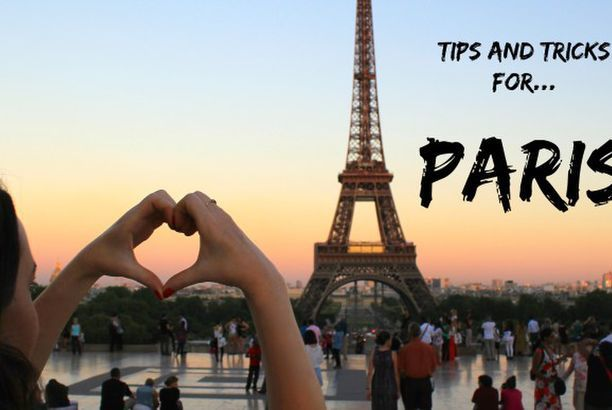 Tips and Tricks for your Visit to Paris