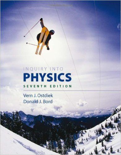 Inquiry Into Physics 7th Edition Free Ebook Physics Physics Books Digital Textbooks