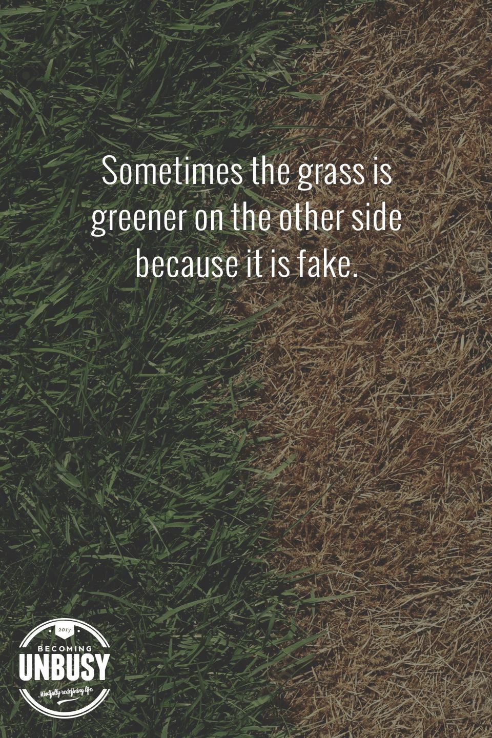 what does grass is greener on the other side mean
