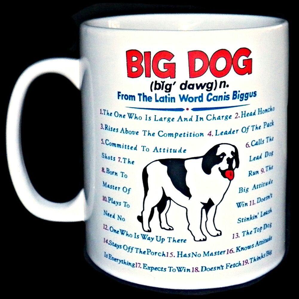 Big Dog Dogs 2001 Definition List Listicle Massive Giant Extra Large 32 Oz Mug Bigdogs In 2020 Big Dogs Mugs Gift Solutions