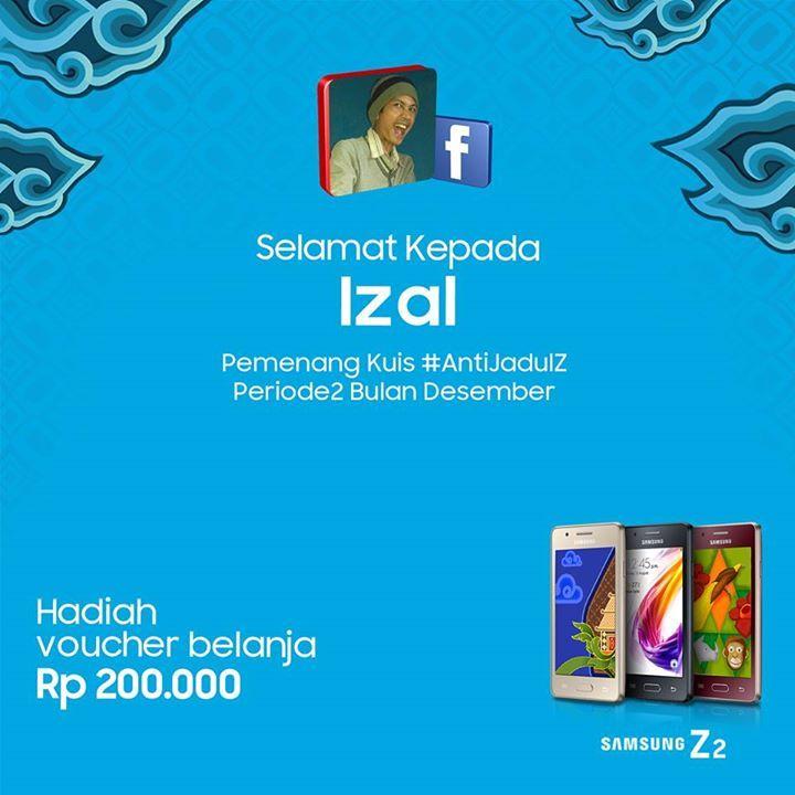 Selamat kepada Izal kamu terpilih sebagai pemenang kuis #AntiJadulZ Periode2 Bulan Desember. Selanjutnya akan dihubungi oleh pihak Samsung Mobile Indonesia untuk melengkapi data pemenang.