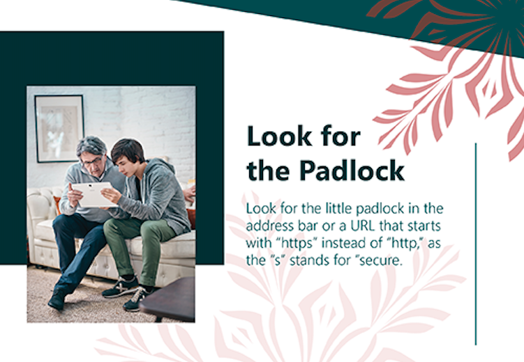 Make sure there's a padlock to indicate that a site is