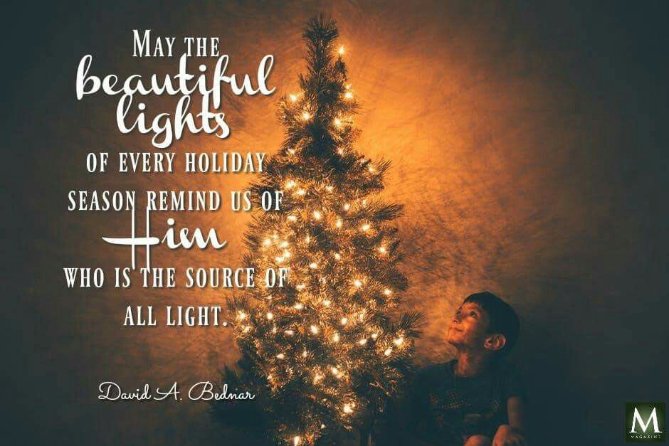 Get In The Spirit Christmas Lds Quotes: The Source Of All Light.