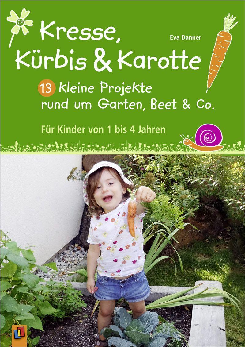 Kresse Kurbis Und Karotte 13 Kleine Projekte Rund Um Garten Beet Co Kresse Pflanzen Pflanzen Mit Kindern Kresse