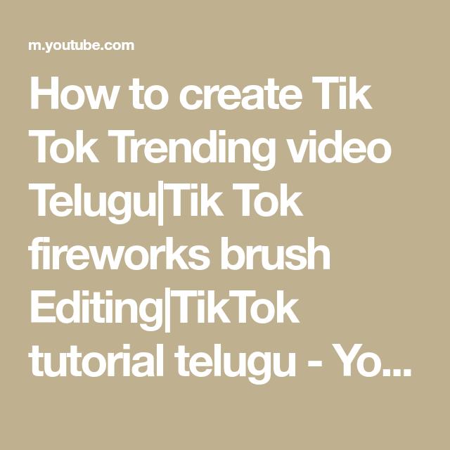 How To Create Tik Tok Trending Video Telugu Tik Tok Fireworks Brush Editing Tiktok Tutorial Telugu Youtube Trending Videos Tik Tok Editing Tutorials