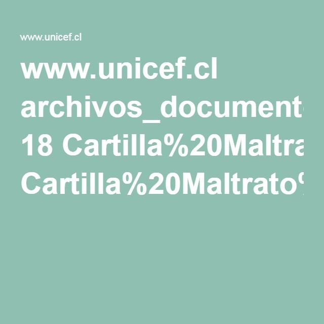 www.unicef.cl archivos_documento 18 Cartilla%20Maltrato%20infantil.pdf