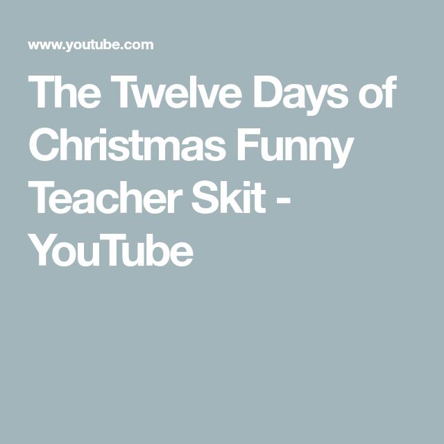 The Twelve Days Of Christmas Funny Teacher Skit Youtube Teacher Humor Christmas Humor Skits