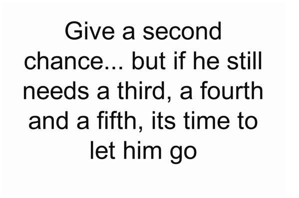 Give a second chance    but if he still needs a third, a