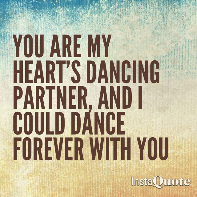 My Heart S Dancing Partner Dance Quotes Couple Quotes Partner Quotes