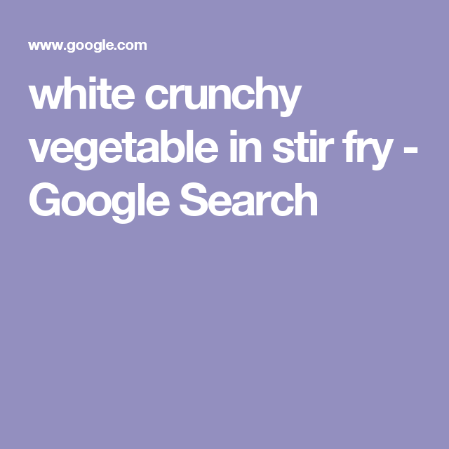white crunchy vegetable in stir fry - Google Search   Food