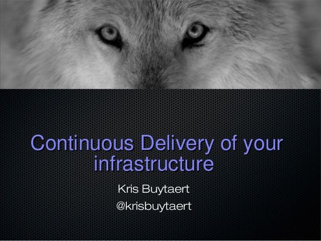 Continuous Delivery of (y)our infrastructure
