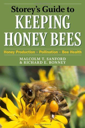 Storey's Guide to Keeping Honey Bees: Honey Production ...