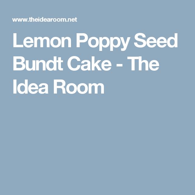 Lemon Poppy Seed Bundt Cake - The Idea Room