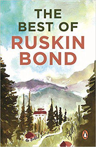 The Best Of Ruskin Bond Ruskin Bond 9780140246063 Amazon Com Books Ruskin Bond Books Bond