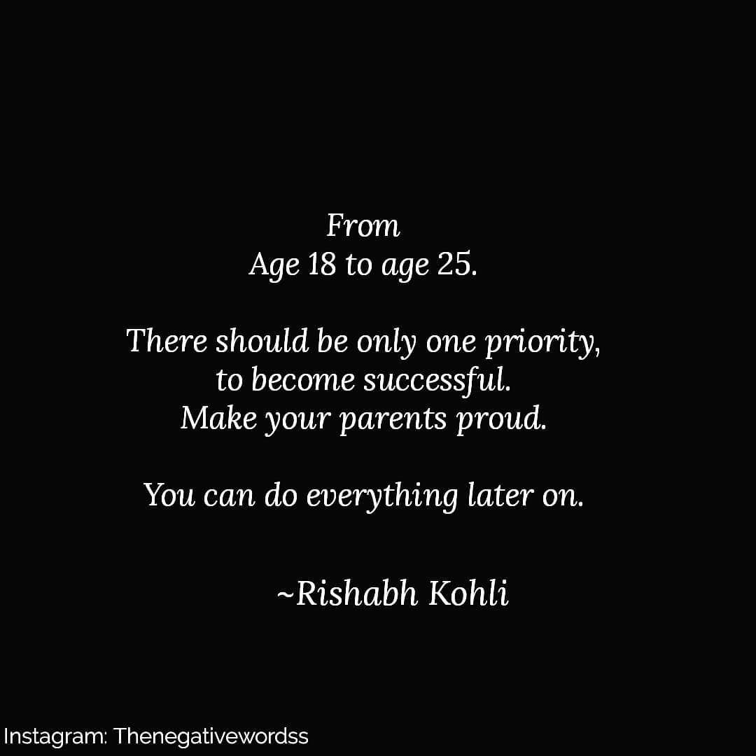 Rishabh Kohli On Instagram Agree Focus On Your Career Passion Make Your Parents Proud Iamrishabkohli Instagra Proud Quotes Focus Quotes Career Quotes