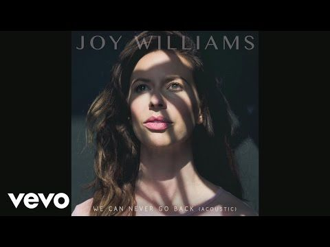Joy Williams - We Can Never Go Back (Acoustic Audio) - YouTube
