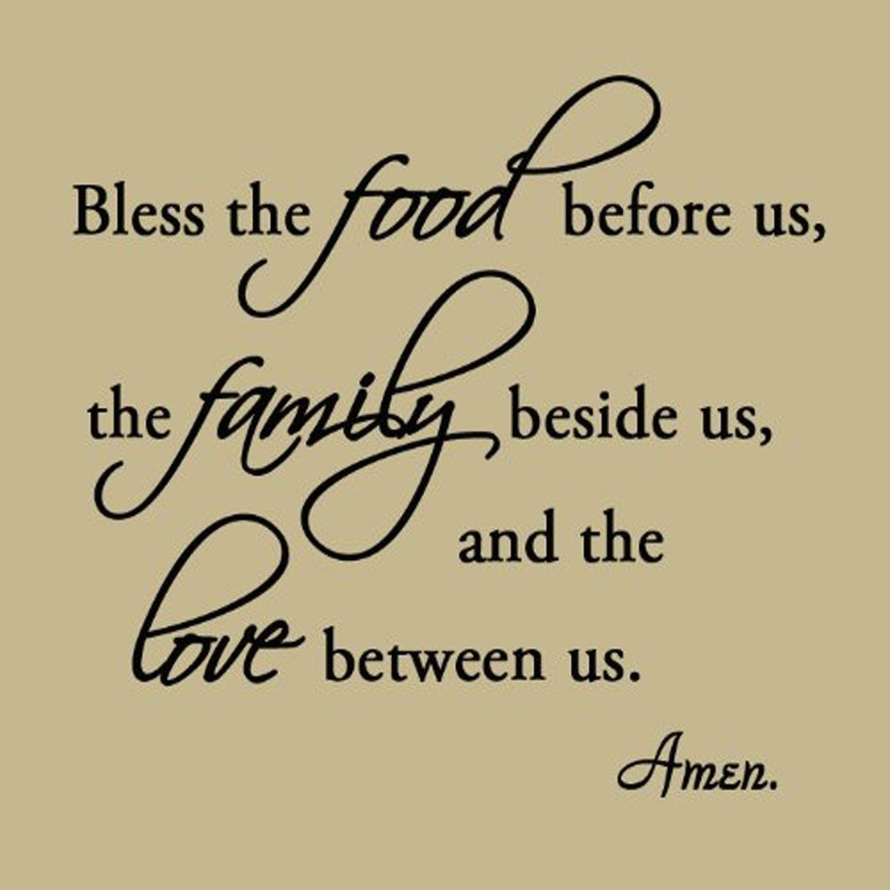 Bless the Food Before Us, the Family Beside Us, and the Love ...