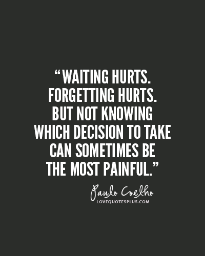 Waiting Hurts Forgetting Hurts But Not Knowing Which Decision To