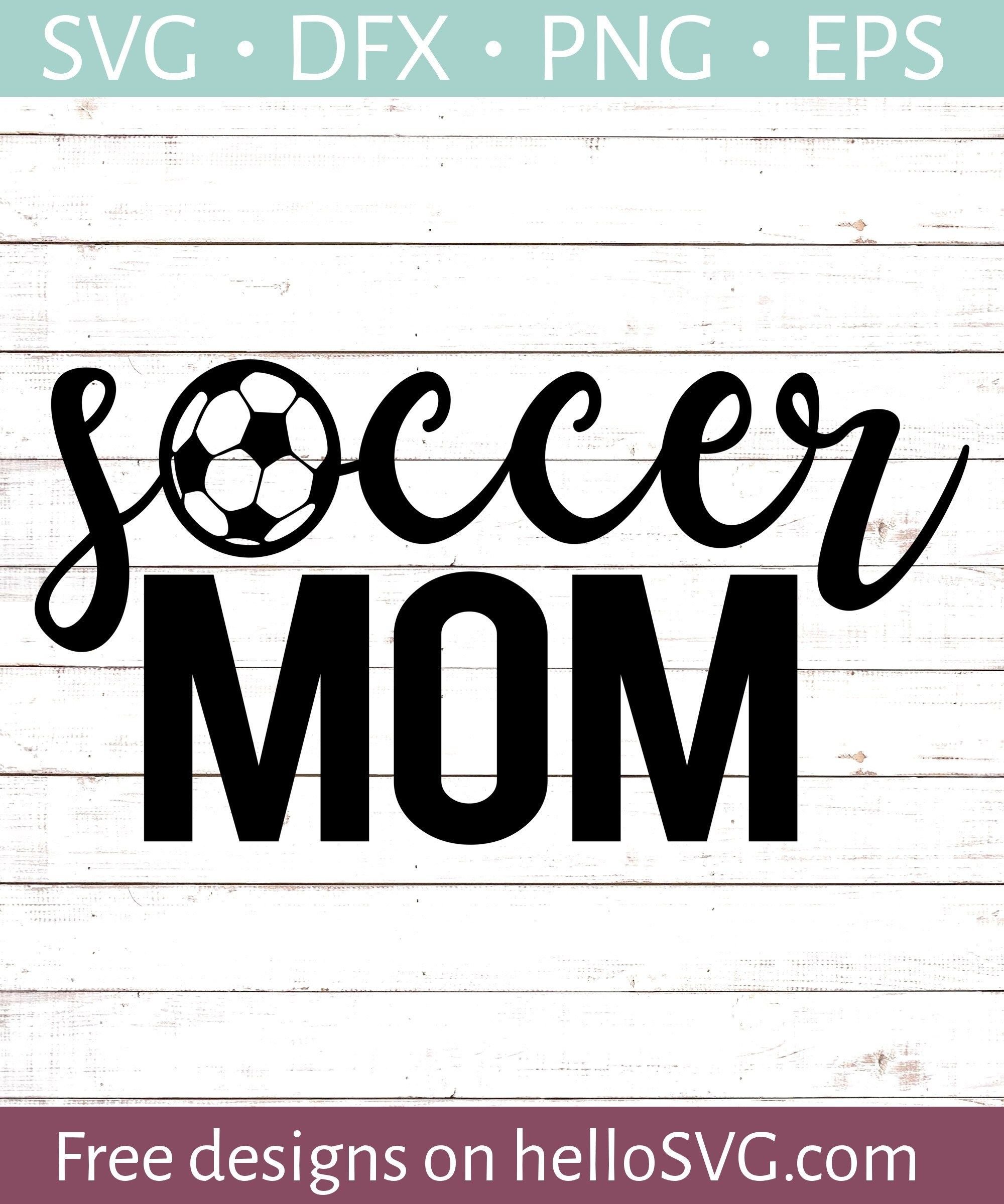 Soccer Mom 2 SVG (With images) Free svg, Svg free files