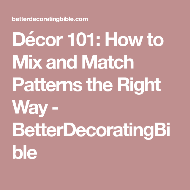 Betterdecoratingbible: Décor 101: How To Mix And Match Patterns The Right Way