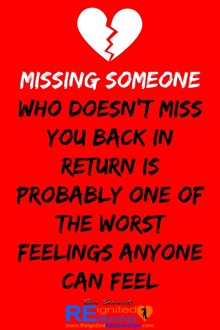 When you miss someone who doesn&#39