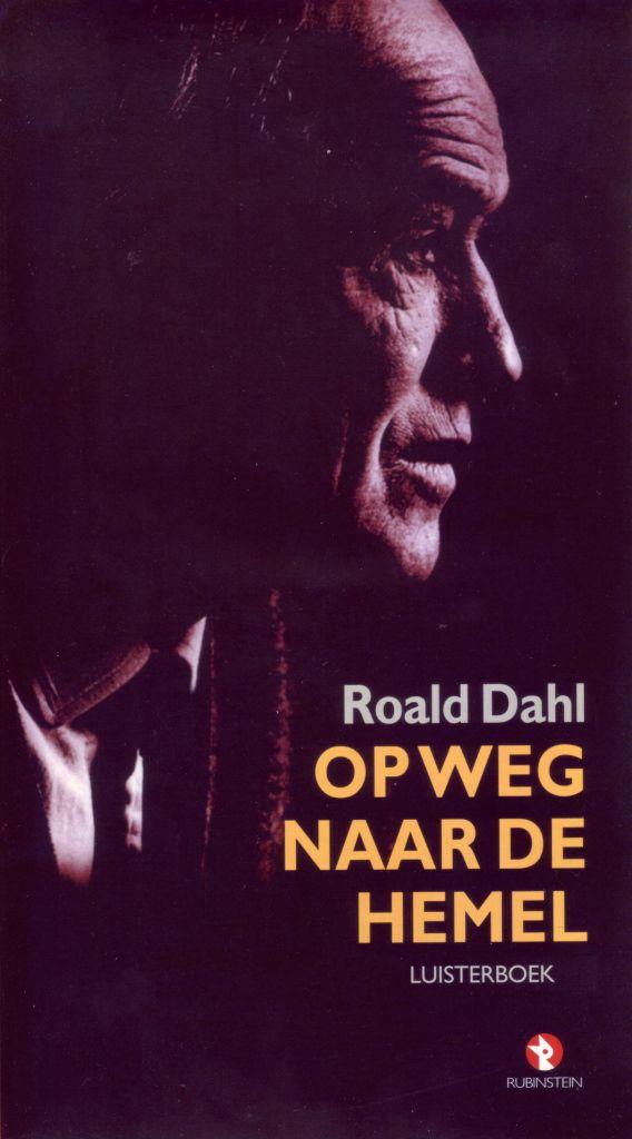 Op weg naar de hemel | Roald Dahl: Eigenaardige personages en bizarre intriges in zes korte verhalen, waarvan één waargebeurd. Raadt u…