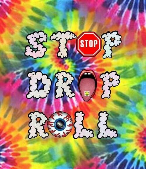 American Hippie Quotes Stop Drop Roll Psychedelic art