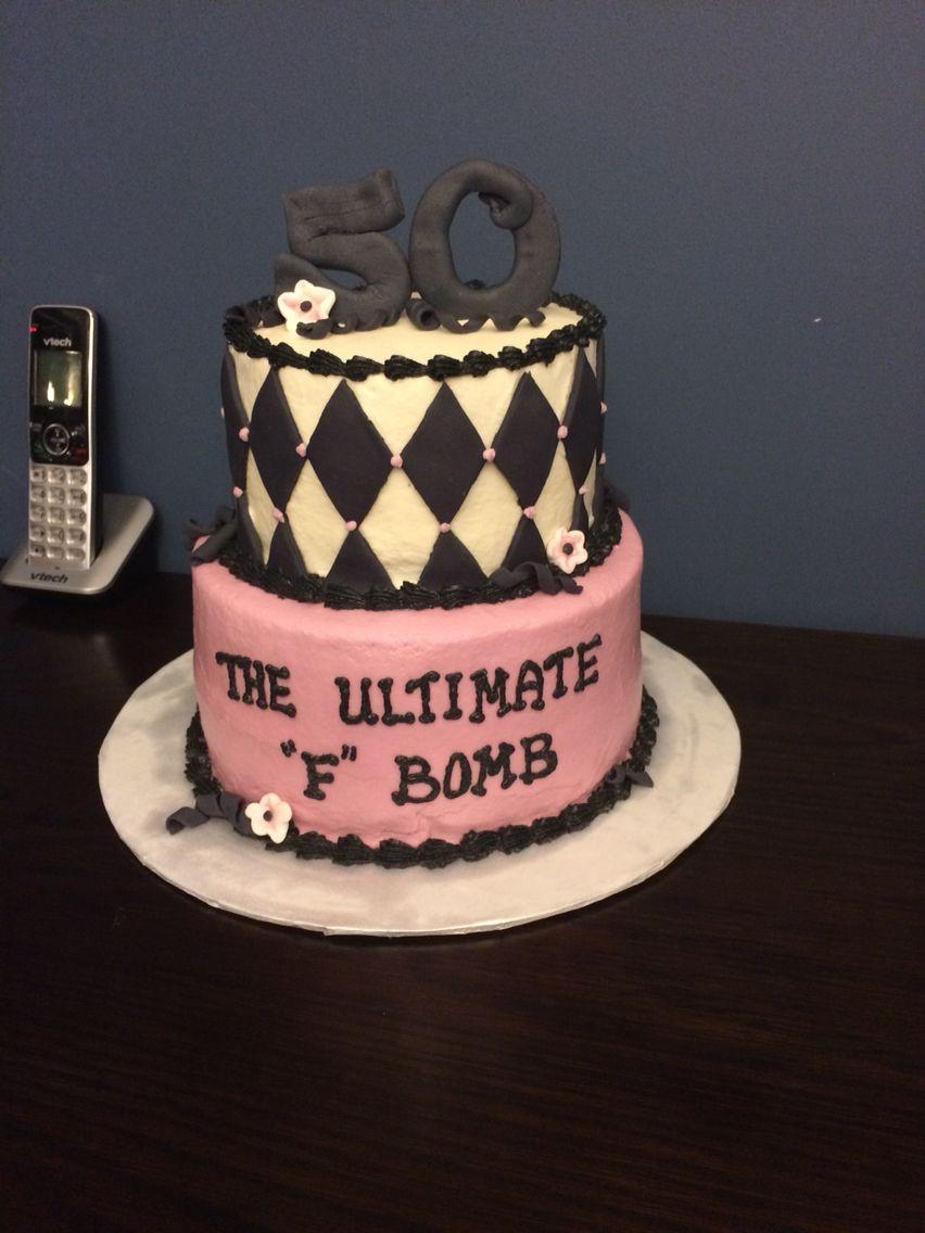 "50th birthday cake. ""F"" bomb cake"