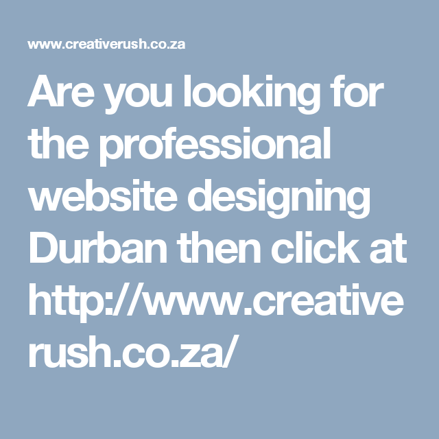 Are You Looking For The Professional Website Designing Durban Then Click At Http Www Creativeru Web Design Company Website Design Professional Website Design