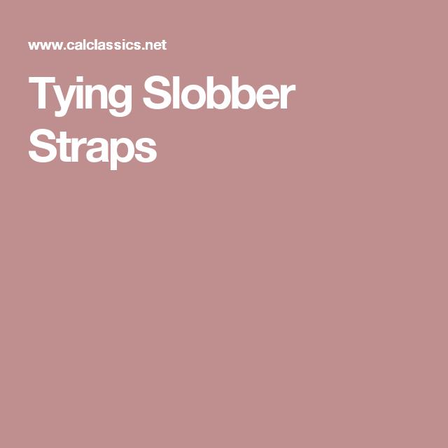 Tying Slobber Straps