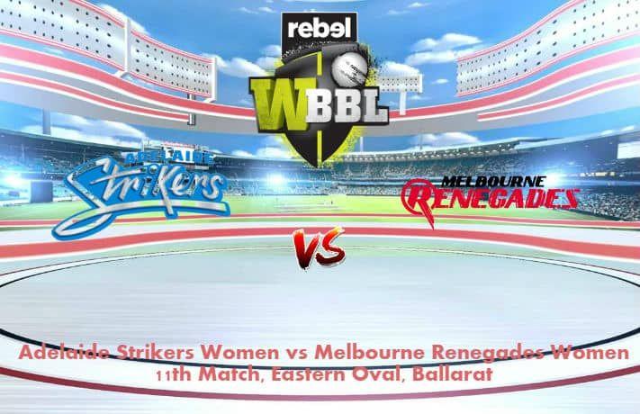 Adelaide Strikers Women Vs Melbourne Renegades Women 11th
