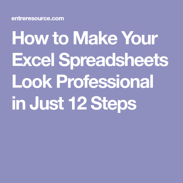 How To Make Your Excel Spreadsheets Look Professional In