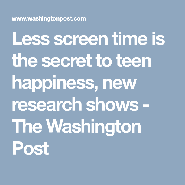 Teens Who Spend Less Time In Front Of >> Teens Who Spend Less Time In Front Of Screens Are Happier Up To A