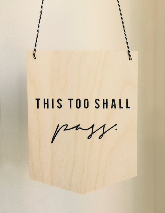 This Too Shall Pass Wooden Wall Hanging Plaque by TwoStoriesGifts